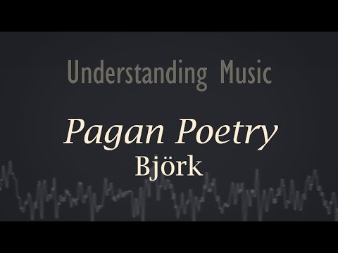Björk  - Pagan Poetry (Understanding Music/Lyric video)
