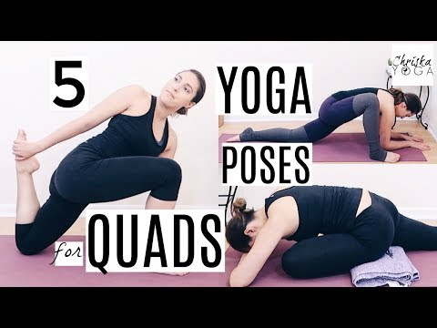 Yoga Stretches for Quads | 5 Yoga Poses for Runners and Athletes Quadriceps | ChriskaYoga