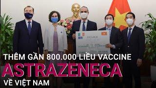 Chính phủ Italia viện trợ bổ sung cho Việt Nam 796.000 liều vaccine AstraZeneca   VTC Now