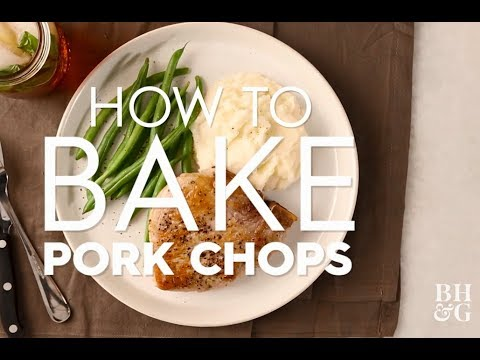 How To Bake Pork Chops | Cooking: How-To | Better Homes & Gardens