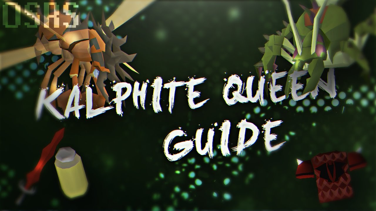 English In Italian: OSRS Kalphite Queen Guide [Updated For 2016 W/ Tips