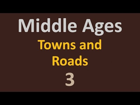 The Middle Ages - Towns and Roads - 3