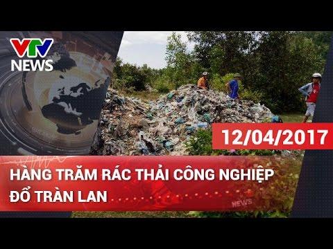 HÀNG TRĂM RÁC THẢI CÔNG NGHIỆP ĐỔ TRÀN LAN   CHUYỂN ĐỘNG 24H [12/04/2017]