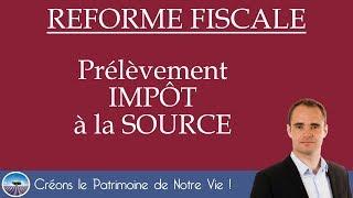 REFORME FISCALE 2017 2018😡 BAISSE DE NOS SALAIRES😨Prélèvement IMPOT à la SOURCE🔛 #OlivierPatrimoine