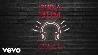 Play-N-Skillz, Jenn Morel, Joelii - Rub A Bum (Audio)