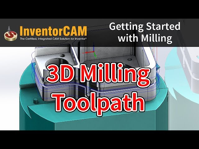InventorCAM Introductory Video 10 3D Milling Toolpath