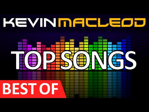 Kevin MacLeod: BEST OF [Best known music by Kevin MacLeod]