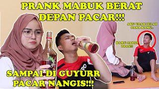 PRANK MABUK BERAT DEPAN PACAR!!!    SAMPAI DI GUYURR AIR BANYAK!!!