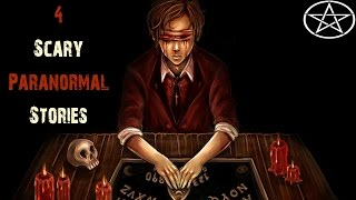 4 REAL Horrifying OUIJA BOARD And PARANORMAL Stories | True Ghost Stories (Scary True Storytime)