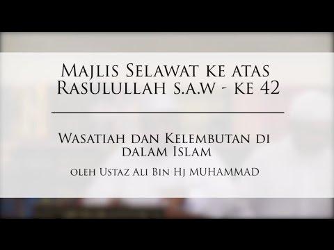 Wasatiah Dan Kelembutan Di Dalam Islam -  Ustaz Ali Bin Hj Muhammad