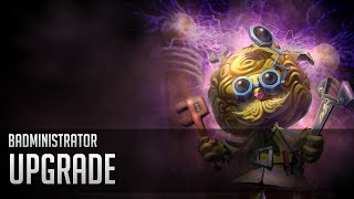 Badministrator - Upgrade (Heimerdinger Tribute)