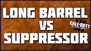 long barrel vs suppressor in black ops 3