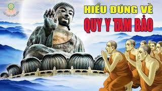 Quy Y Tam Bảo Như Thế Nào - Ai có duyên Phật nghe Những Lời Phật dạy để được an vui hạnh phúc