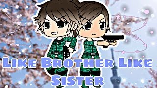 Like Brother Like Sister Read Description A Gacha Life Mini Movie By ChelseaDaPotato