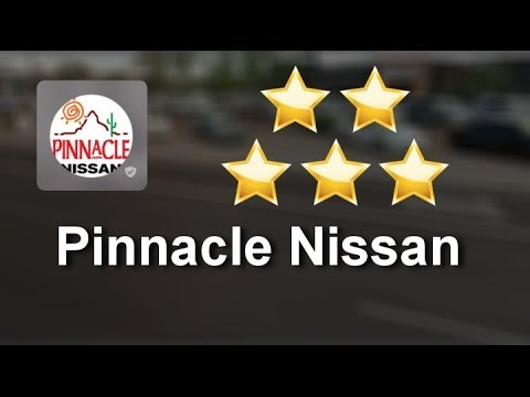 Pinnacle Nissan Scottsdale          Amazing           5 Star Review by Shirely .