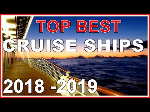 TOP BEST CRUISE SHIPS IN 2018 - 2019