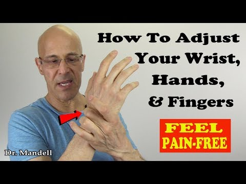 How to Adjust Your Wrist, Hand, & Fingers and Become Pain Free - Dr Mandell, DC
