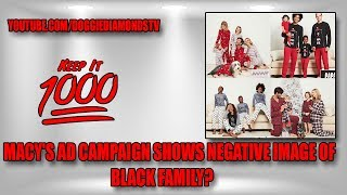 Macy's Ad Shows Negative Image Of Black Family?   Keep It 1000