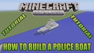 Minecraft Xbox Edition Tutorial How To Build A Police Boat