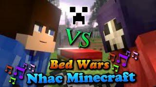 [Nhạc Minecraft] - Bed War | Cuộc chiến giường 1 - 2 cực hay
