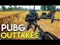 PUBG OUTTAKES - PLAYERUNKNOWN'S BATTLEGROUNDS