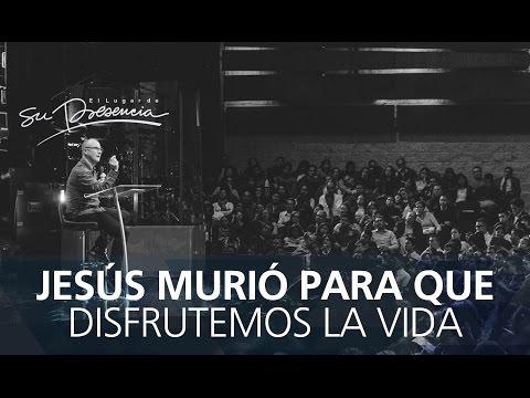Jesús murió para que disfrutemos la vida - Andrés Corson - 23 Marzo 2016