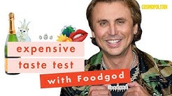 Foodgod Jonathan Cheban Forces Us to Do a Tie-Breaker Round!? | Expensive Taste Test | Cosmopolitan
