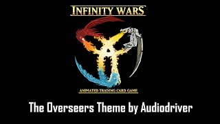 Infinity Wars - The Overseers Theme