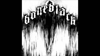 Boneblack - Self-Titled LP (2011) [Full]