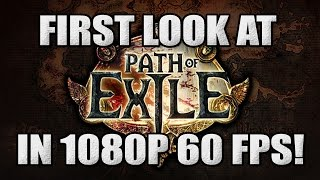 The First YouTube Video of Path of Exile Gameplay in 60 FPS! (1080p 60fps)
