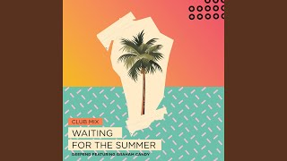Скачать Waiting For The Summer Club Mix Extended