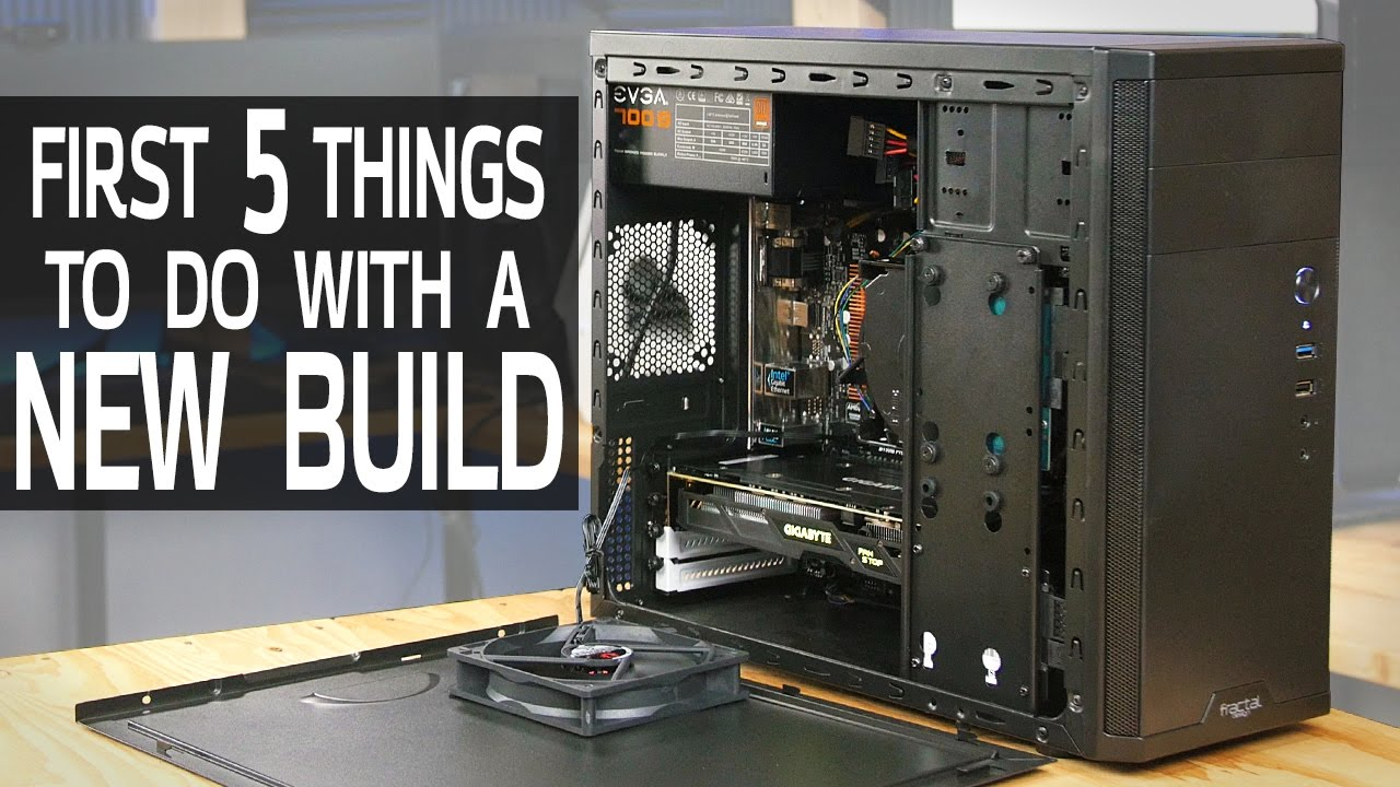 First 5 Things to Do with a New PC Build - YouTube