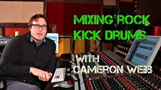 Mixing Rock Kick Drums with Cameron Webb - Warren Huart - Produce Like a Pro