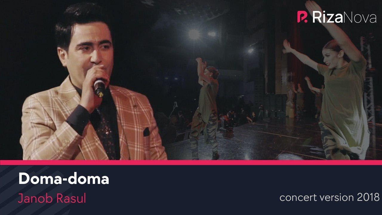 Janob Rasul - Doma-doma | Жаноб Расул - Дома-дома (concert version 2018)