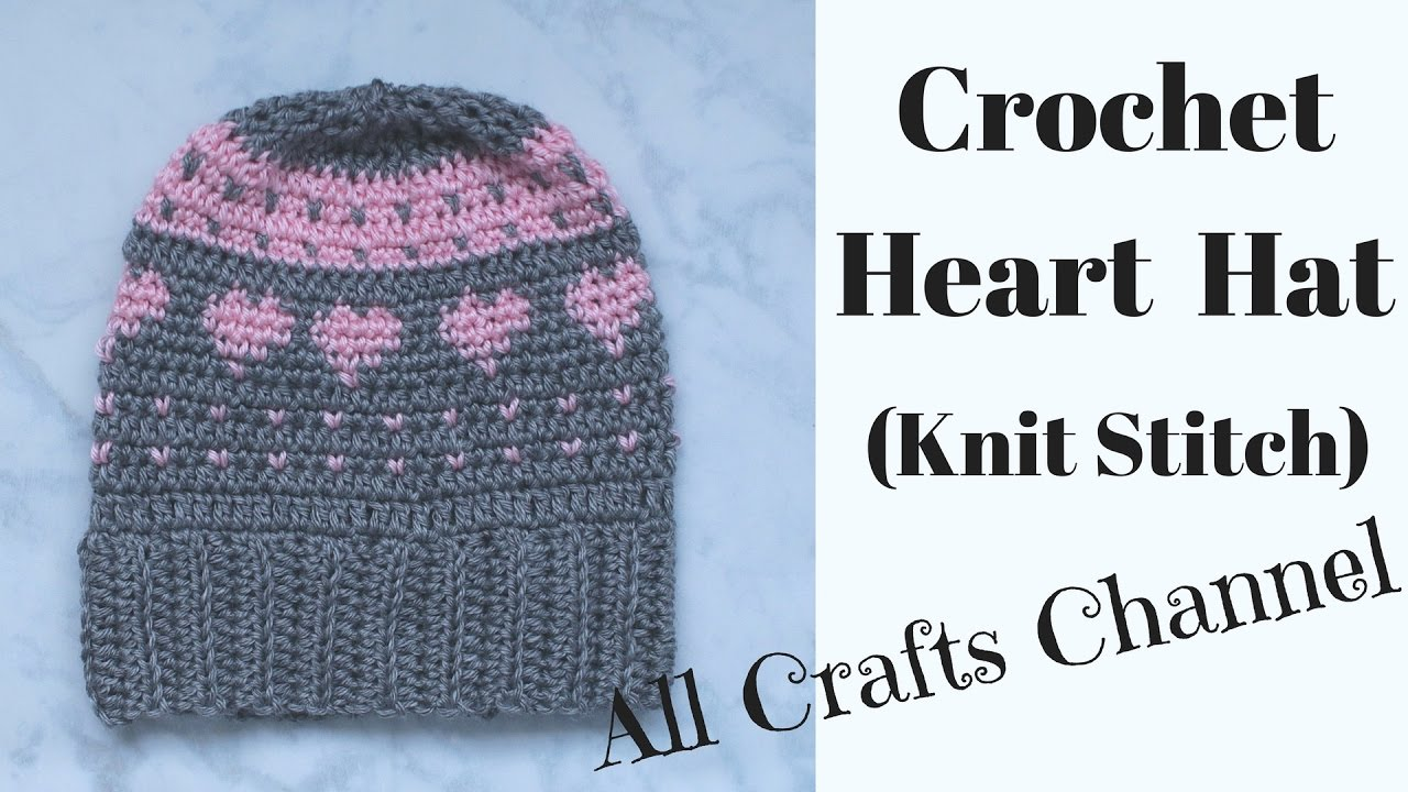 Crochet- Knit Stitch Hat with Hearts (Video 1 ) - YouTube 269f1ff0474