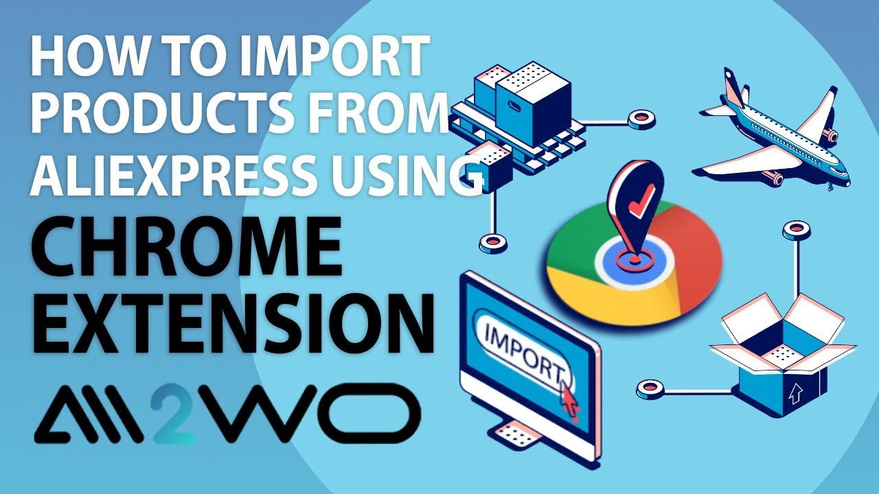 Ali2Woo: How To Import Products from AlIExpress using the Chrome extension?