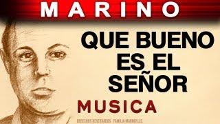 Marino - Que Bueno Es El Señor (musica)