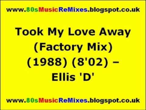 Took My Love Away (Factory Mix) - Ellis 'D' | 80s Club Mixes | 80s Club Music | 80s Dance Music