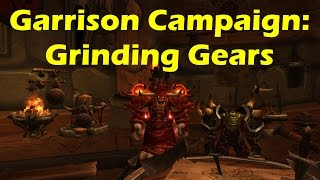World of Warcraft WoD - Garrison Campaign: Grinding Gears Playthrough (WoW patch 6.0.3)