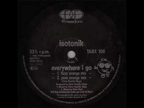 Isotonik - Everywhere i Go (Fizzy Orange Mix), FFRR 1992