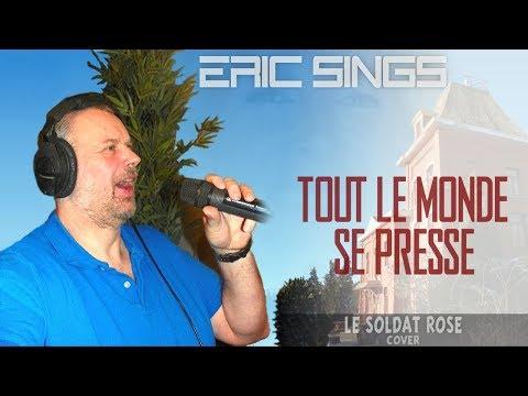 Eric Sings: TOUT LE MONDE SE PRESSE (by Le Soldat Rose)