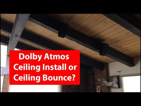 Dolby Atmos | Ceiling Install or Ceiling Bounce?