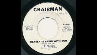 Palisades (aka Cookies) - Heaven Is Being With You (Chairman 4401) 1963