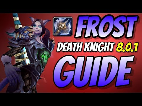 Frost Death Knight DPS PvE Guide 8.0.1 | Talents & Rotation | World of Warcraft Battle for Azeroth