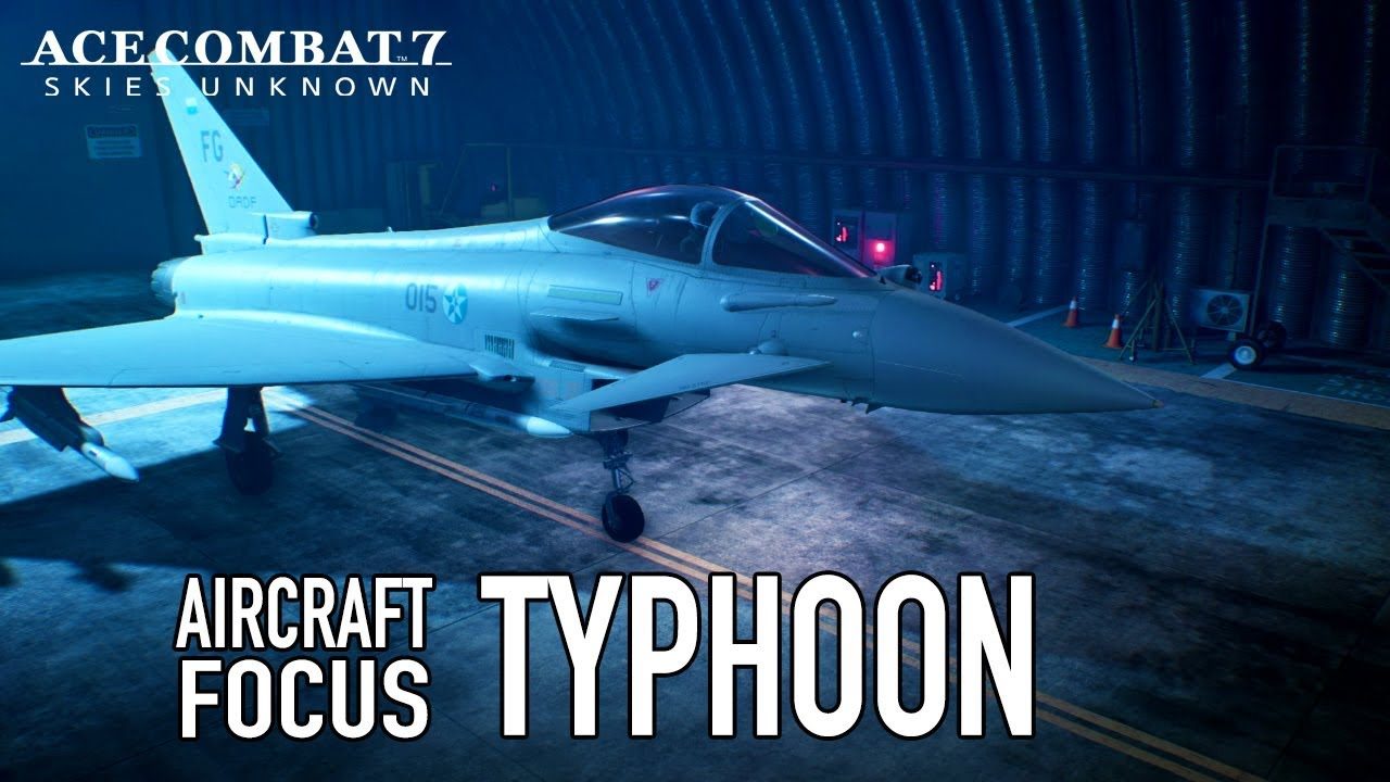 Ace Combat 7: Skies Unknown - PS4/XB1/PC - Typhoon Aircraft Focus