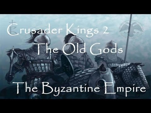 And it Begins! Crusader Kings 2 The Old Gods - The Byzantine Empire - Episode 1