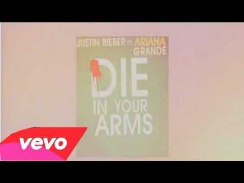 Justin Bieber - Die In Your Arms (Ft. Ariana Grande) (Lyrics)