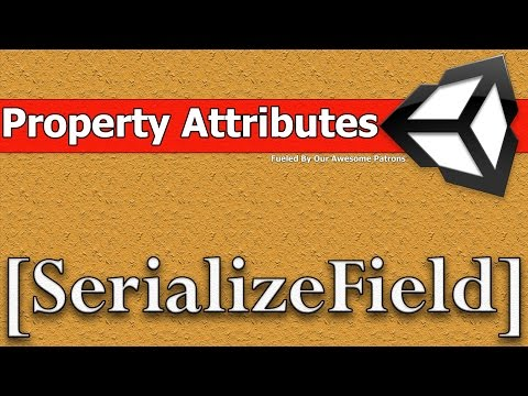 Unity Property Attribute - [SerializeField]