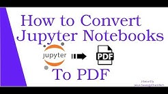 How to Convert Jupyter Notebooks to PDF