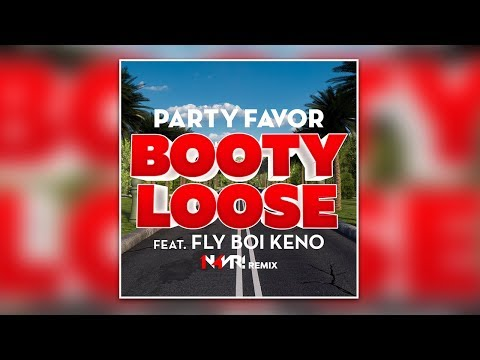 Party Favor feat. Fly Boi Keno - Booty Loose (N4VR! Remix) [Bigroom House]